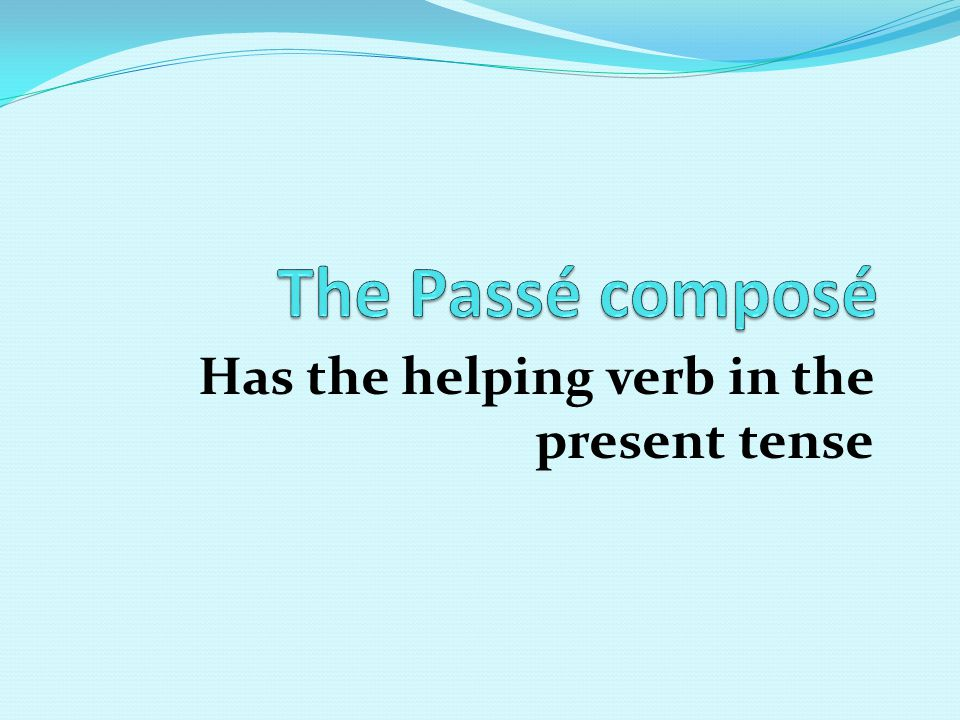 Has the helping verb in the present tense