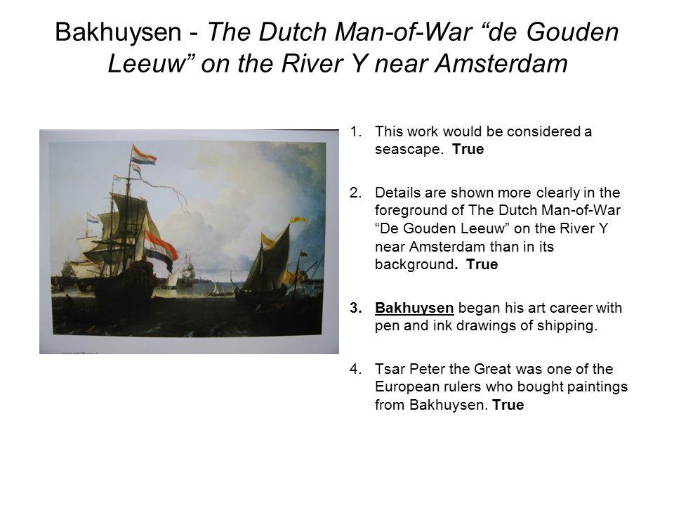Bakhuysen - The Dutch Man-of-War de Gouden Leeuw on the River Y near Amsterdam