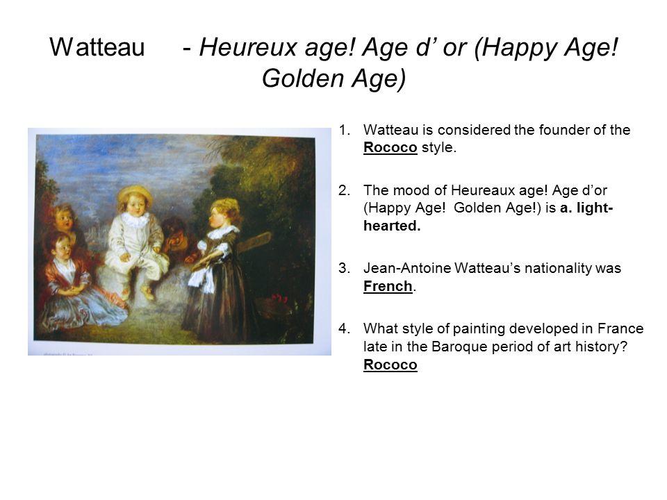 Watteau - Heureux age! Age d' or (Happy Age! Golden Age)