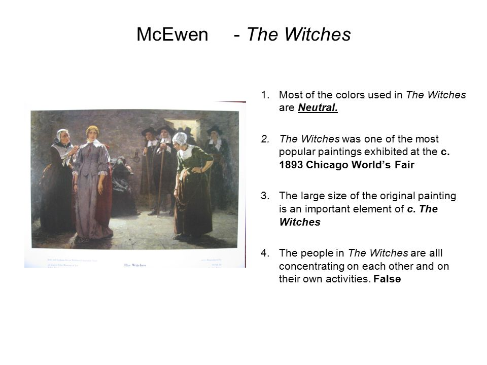 McEwen - The Witches Most of the colors used in The Witches are Neutral.