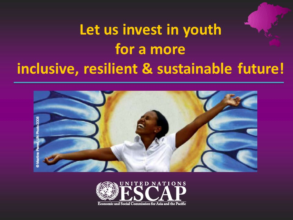 Let us invest in youth for a more inclusive, resilient & sustainable future!