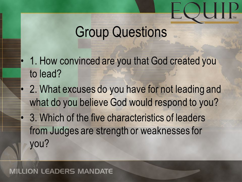 Group Questions 1. How convinced are you that God created you to lead