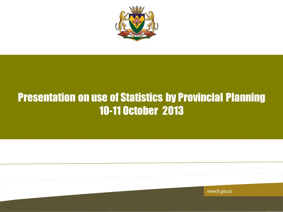 Presentation on use of Statistics by Provincial Planning 10-11 October 2013