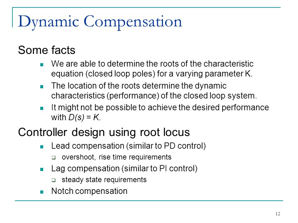 Dynamic Compensation Some facts Controller design using root locus