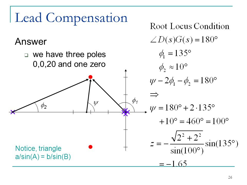 Lead Compensation Answer we have three poles 0,0,20 and one zero f1 y