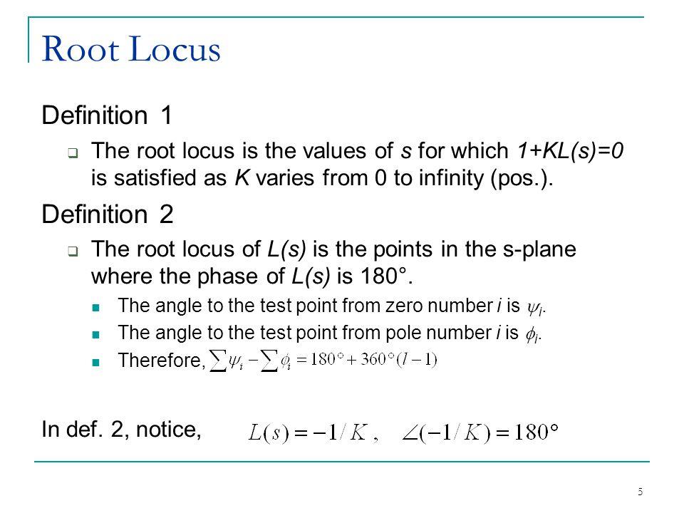 Root Locus Definition 1 Definition 2