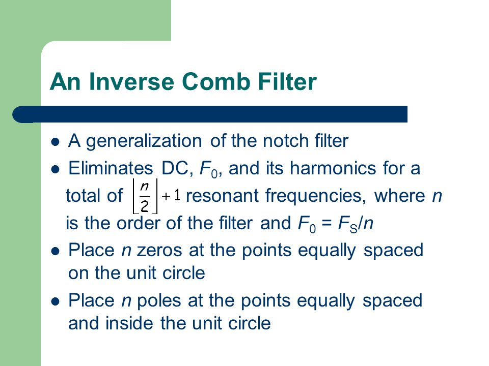 An Inverse Comb Filter A generalization of the notch filter