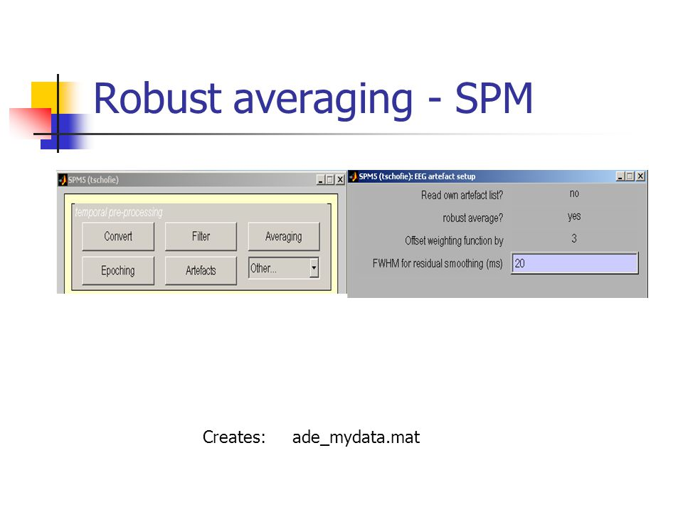 Robust averaging - SPM Creates: ade_mydata.mat