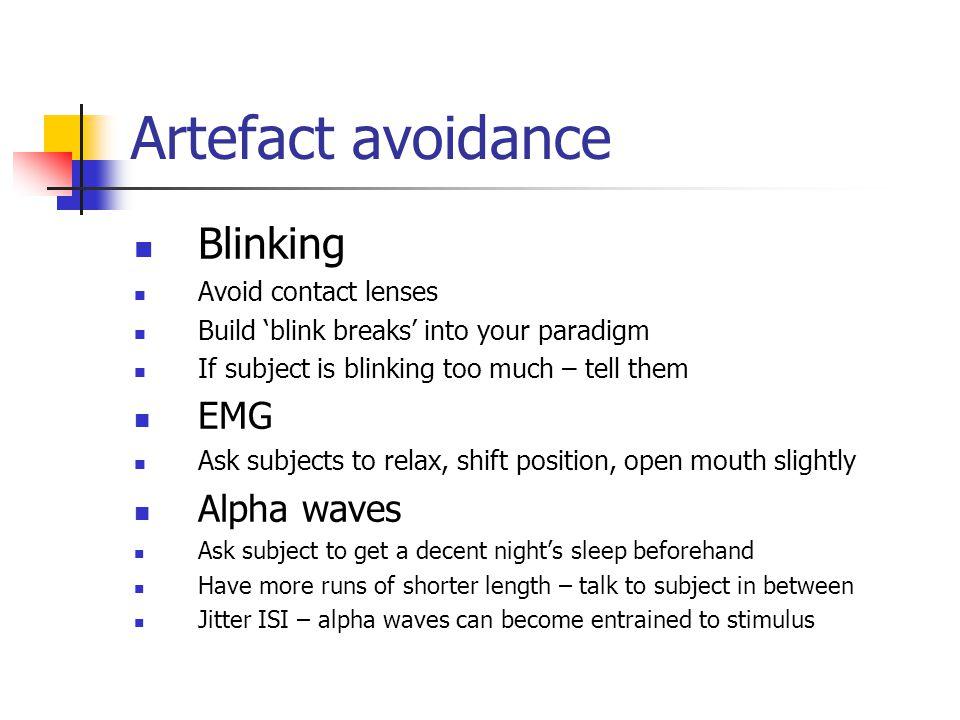 Artefact avoidance Blinking EMG Alpha waves Avoid contact lenses