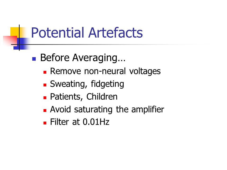 Potential Artefacts Before Averaging… Remove non-neural voltages