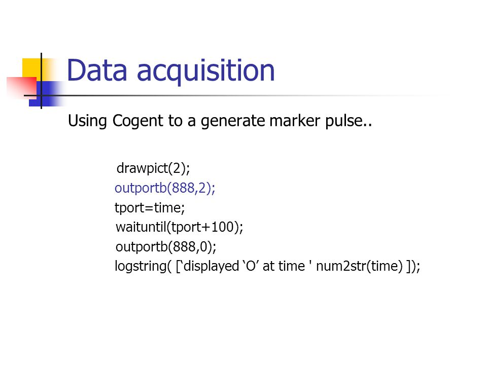 Data acquisition Using Cogent to a generate marker pulse..