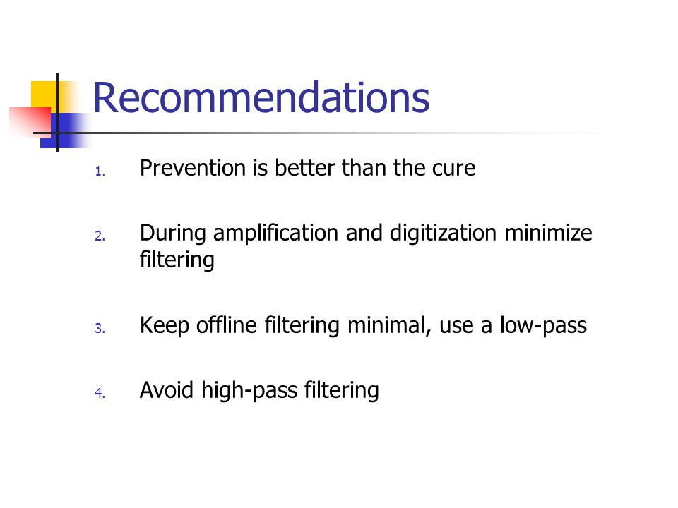 Recommendations Prevention is better than the cure
