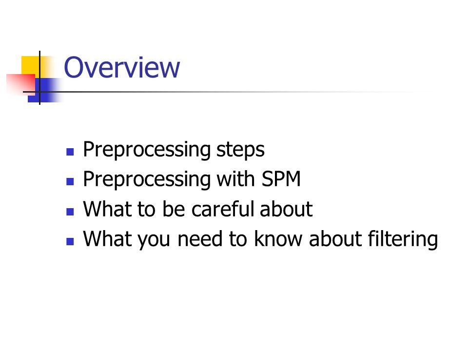 Overview Preprocessing steps Preprocessing with SPM