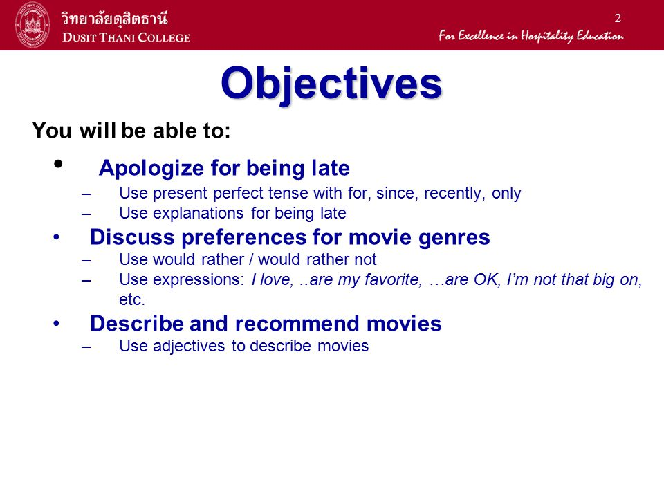 Objectives Apologize for being late You will be able to: