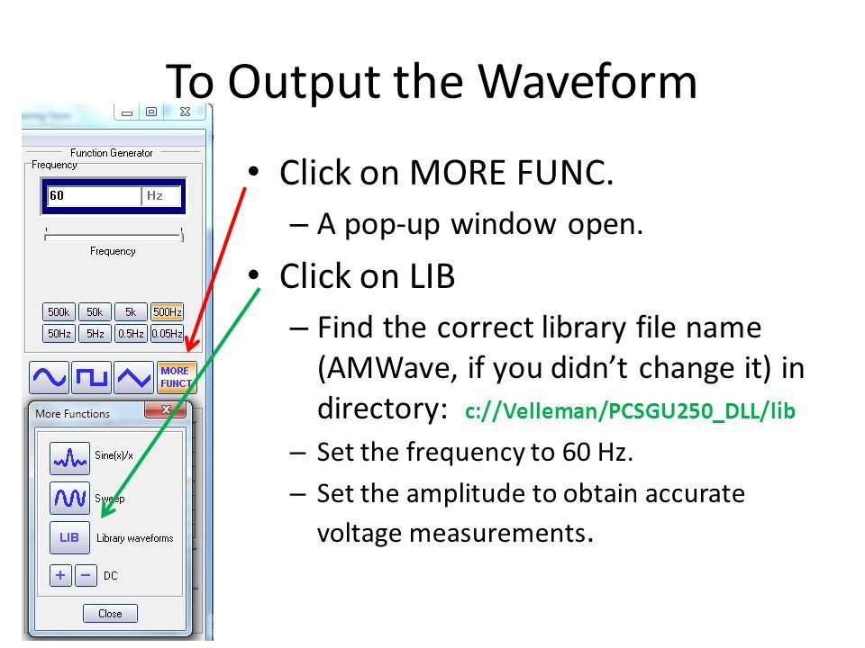 To Output the Waveform Click on MORE FUNC. Click on LIB