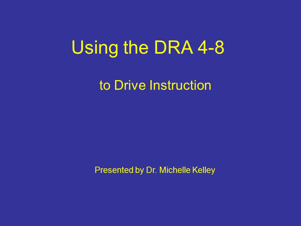 Using the DRA 4-8 to Drive Instruction