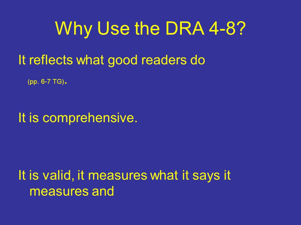 Why Use the DRA 4-8 It reflects what good readers do