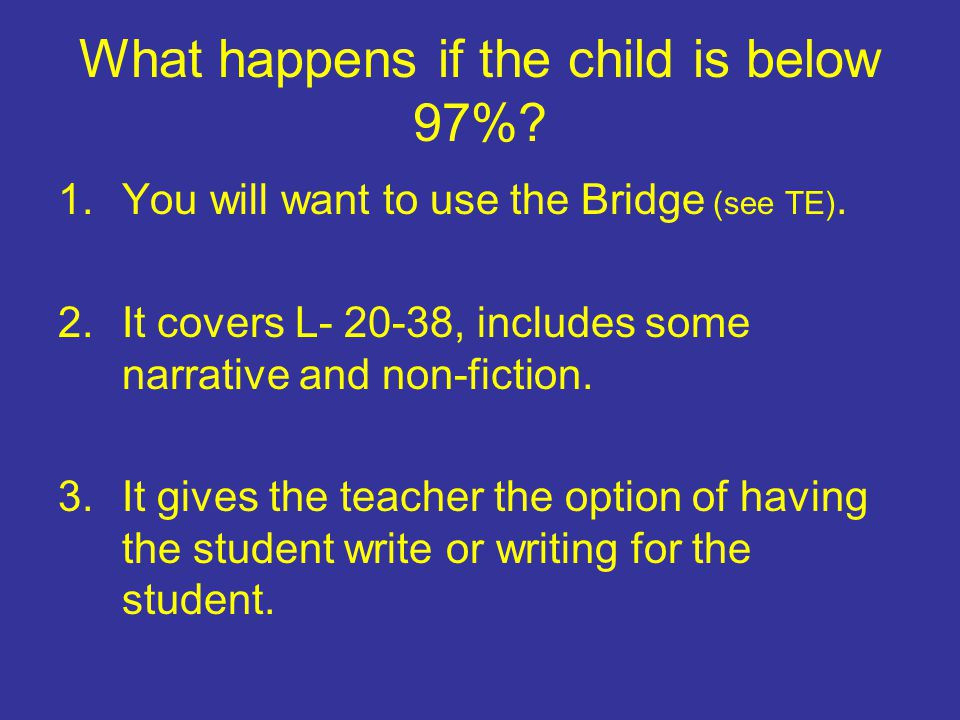 What happens if the child is below 97%