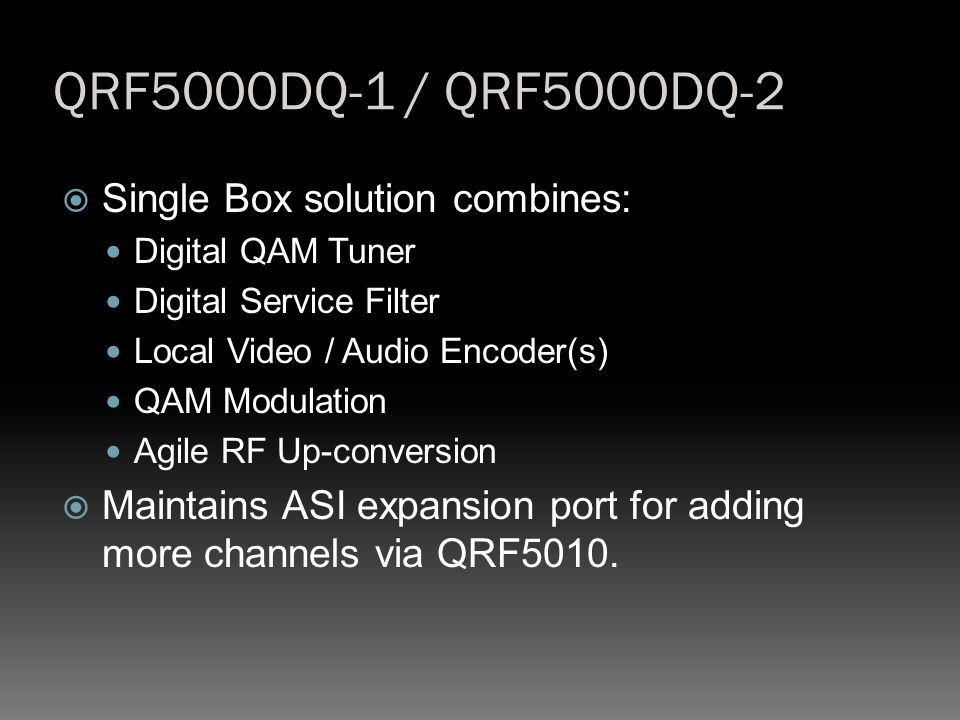 QRF5000DQ-1 / QRF5000DQ-2 Single Box solution combines: