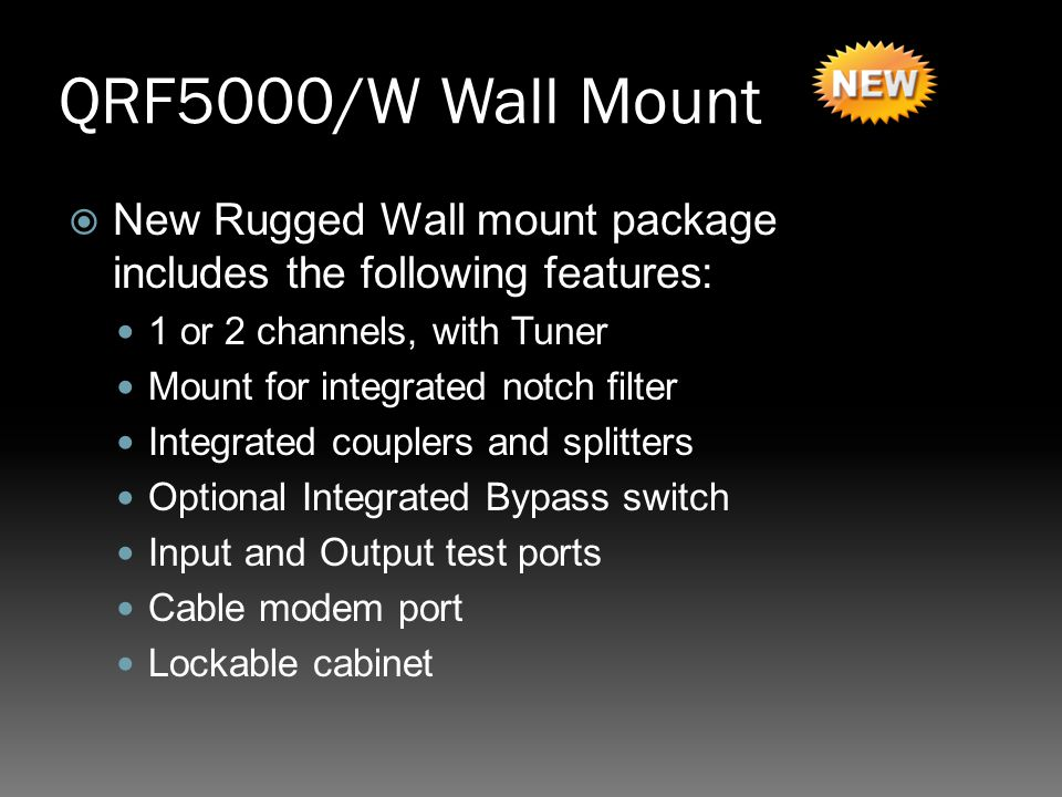 QRF5000/W Wall Mount New Rugged Wall mount package includes the following features: 1 or 2 channels, with Tuner.