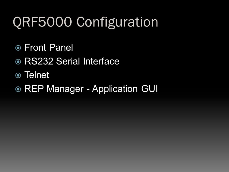 QRF5000 Configuration Front Panel RS232 Serial Interface Telnet