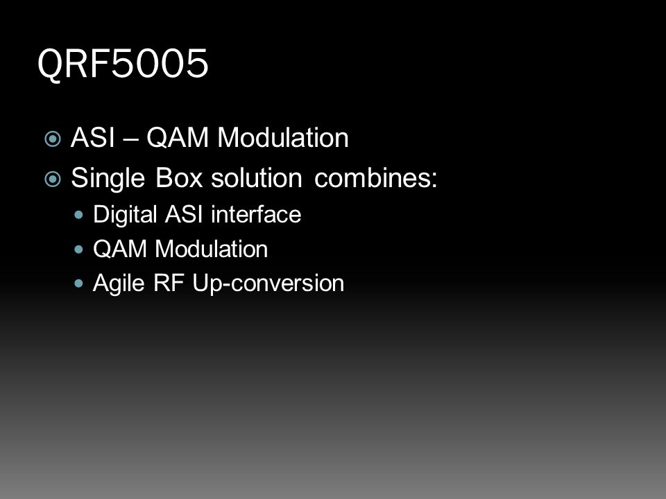 QRF5005 ASI – QAM Modulation Single Box solution combines: