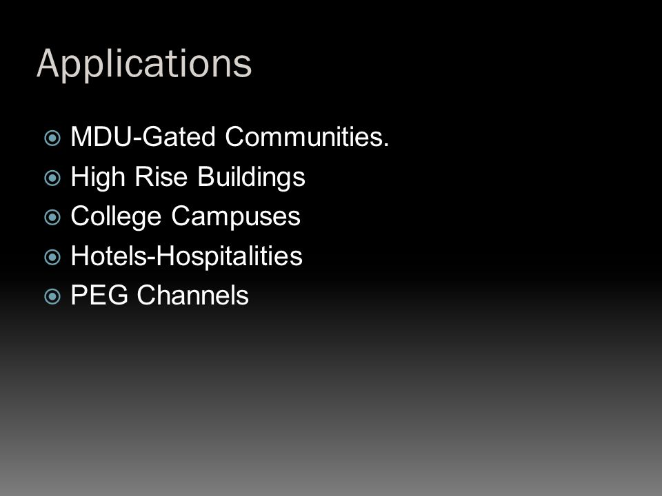 Applications MDU-Gated Communities. High Rise Buildings