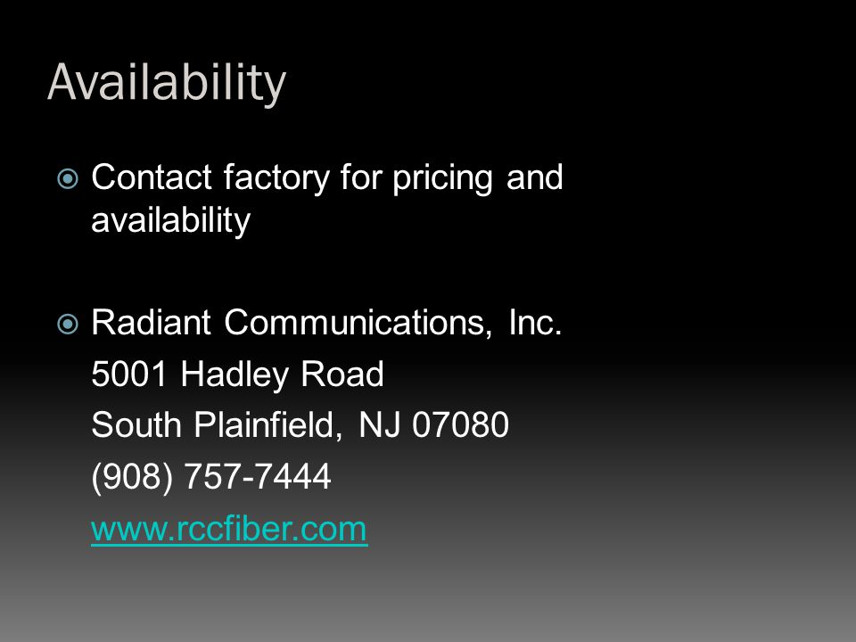 Availability Contact factory for pricing and availability