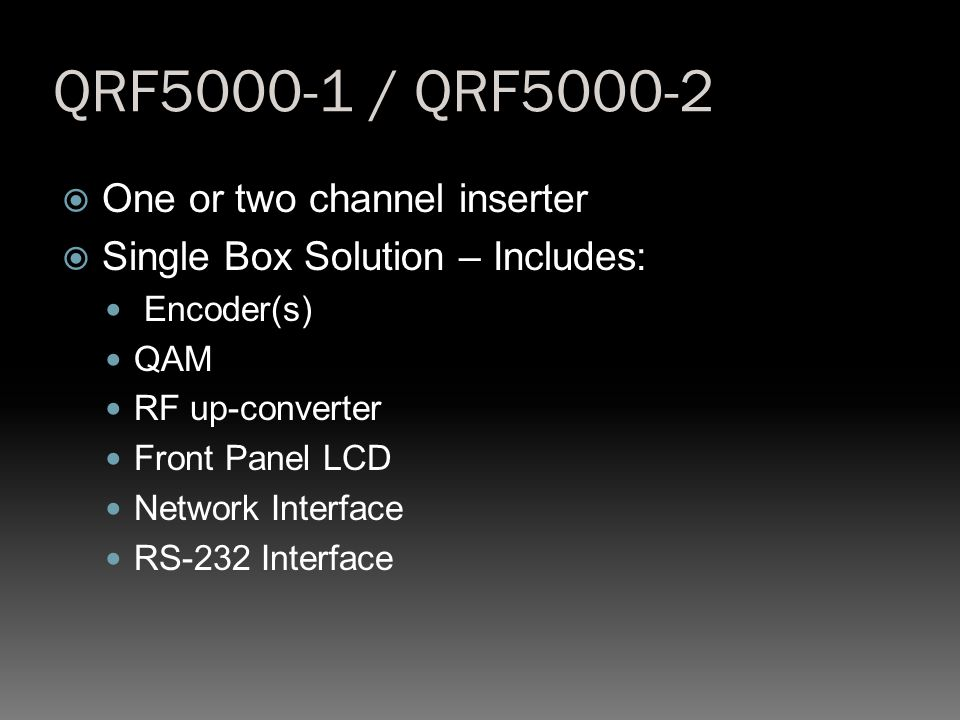 QRF5000-1 / QRF5000-2 One or two channel inserter