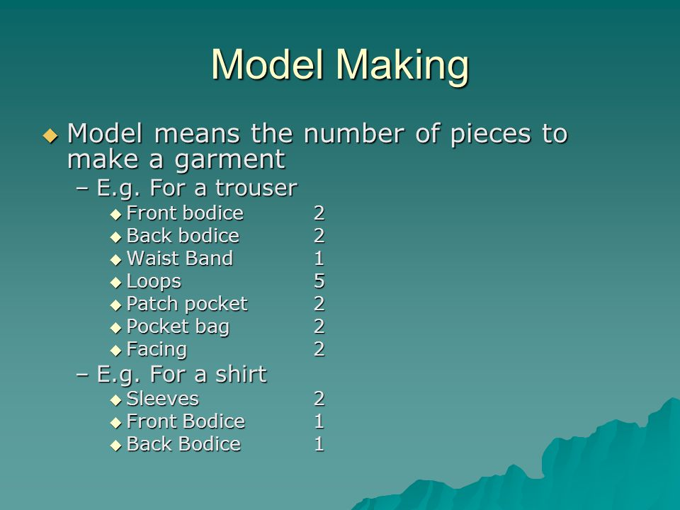 Model Making Model means the number of pieces to make a garment