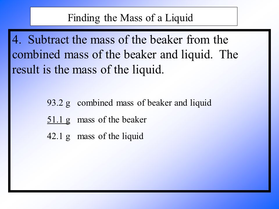 Finding the Mass of a Liquid