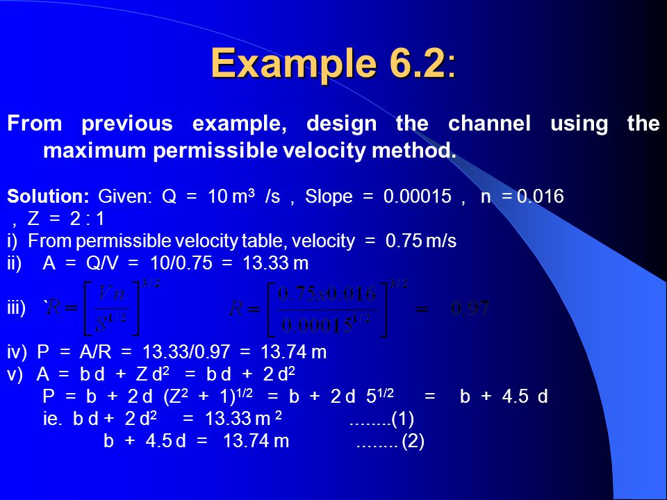 Example 6.2: From previous example, design the channel using the maximum permissible velocity method.