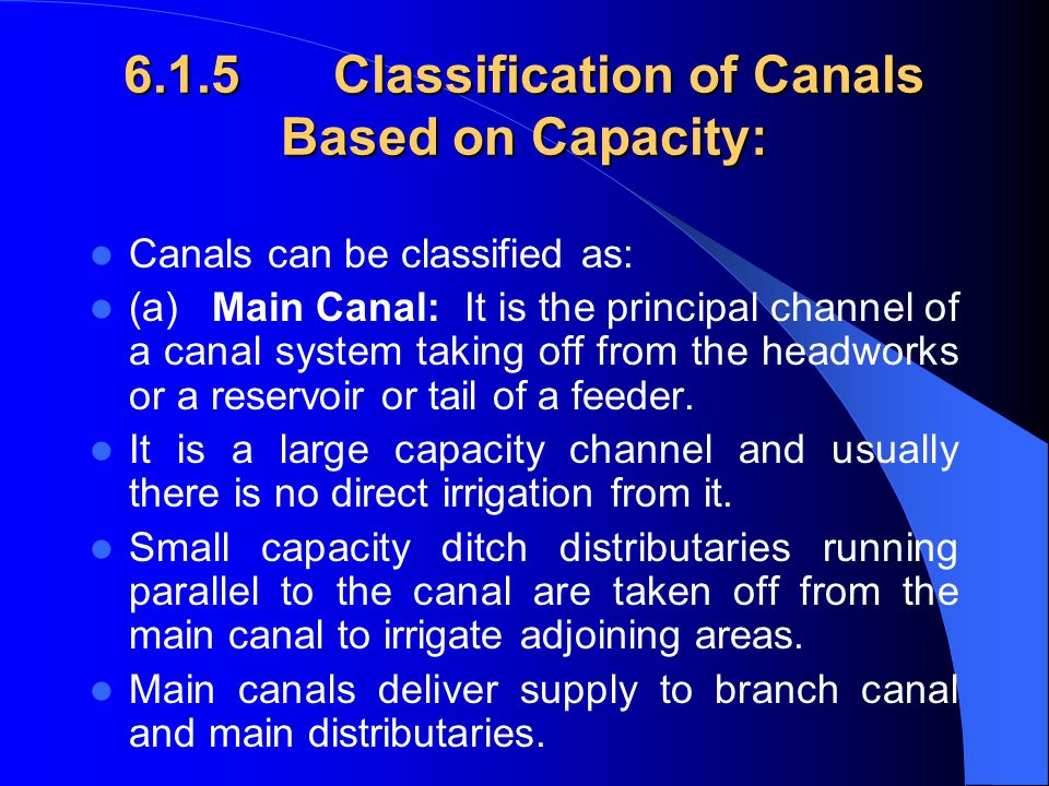 6.1.5 Classification of Canals Based on Capacity: