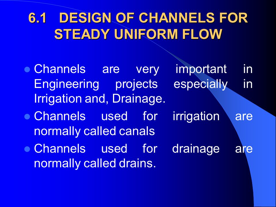 6.1 DESIGN OF CHANNELS FOR STEADY UNIFORM FLOW