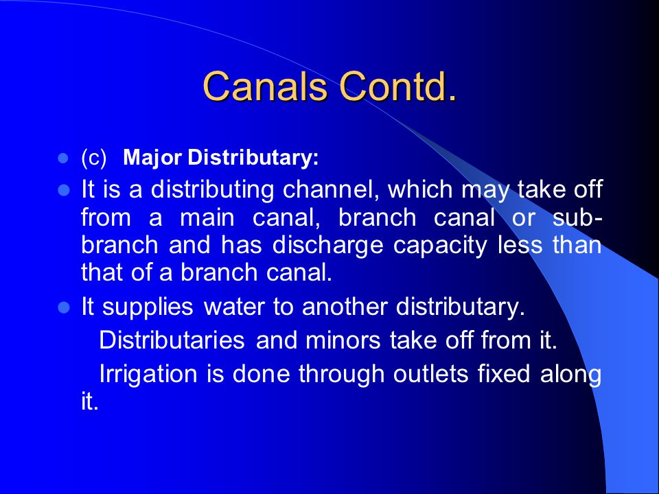 Canals Contd. (c) Major Distributary: