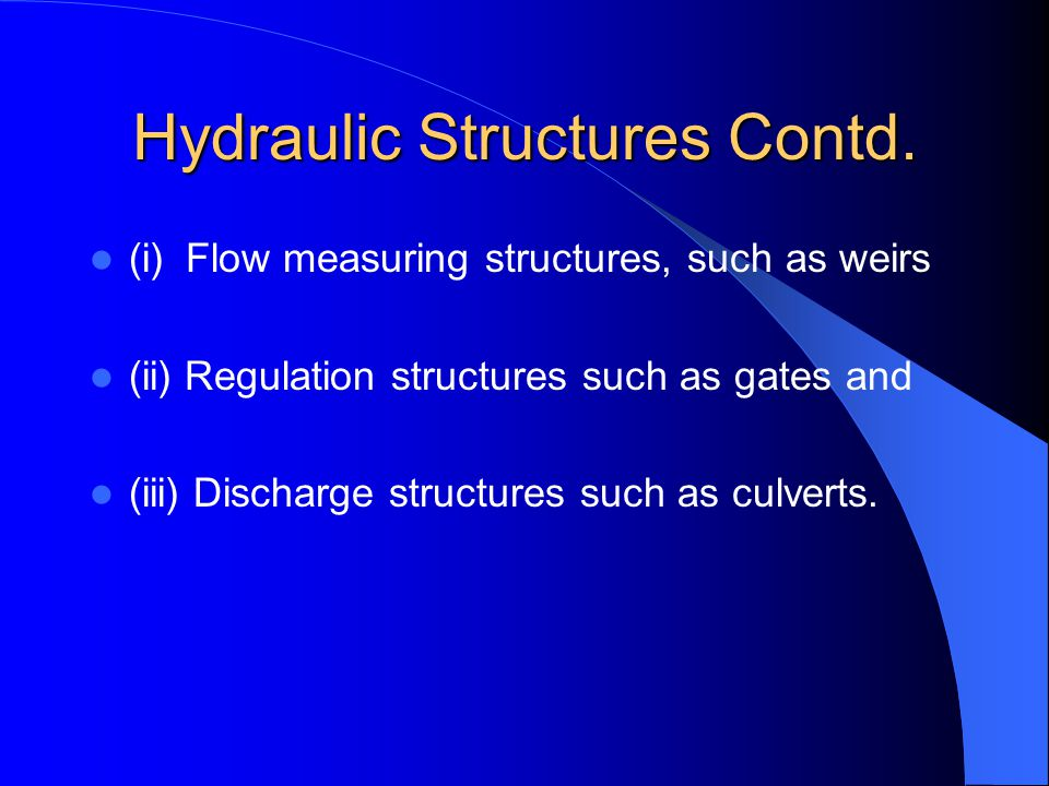 Hydraulic Structures Contd.