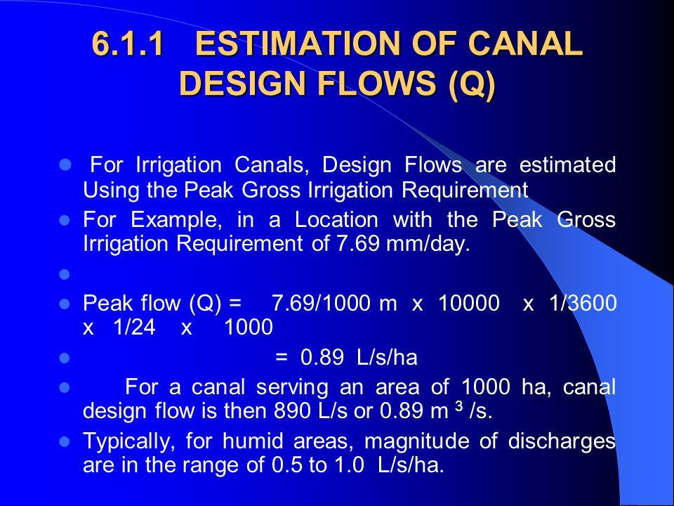 6.1.1 ESTIMATION OF CANAL DESIGN FLOWS (Q)