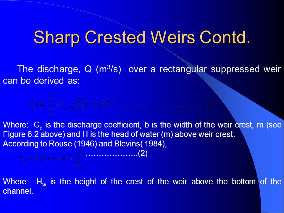 Sharp Crested Weirs Contd.