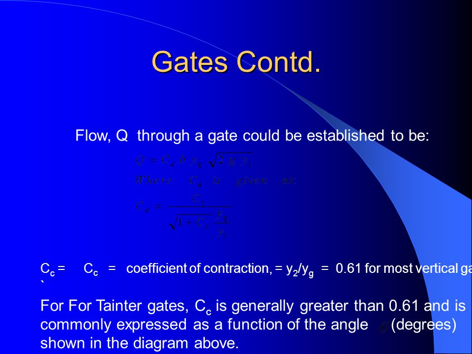 Gates Contd. Flow, Q through a gate could be established to be: `