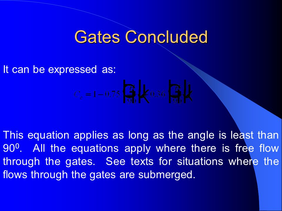 Gates Concluded It can be expressed as: