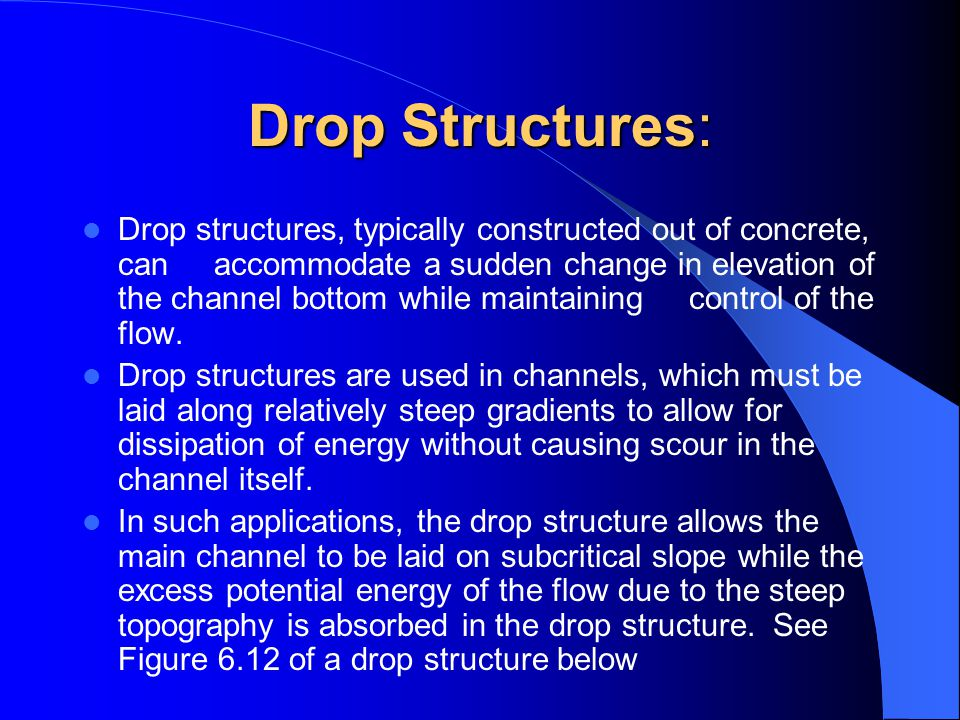 Drop Structures:
