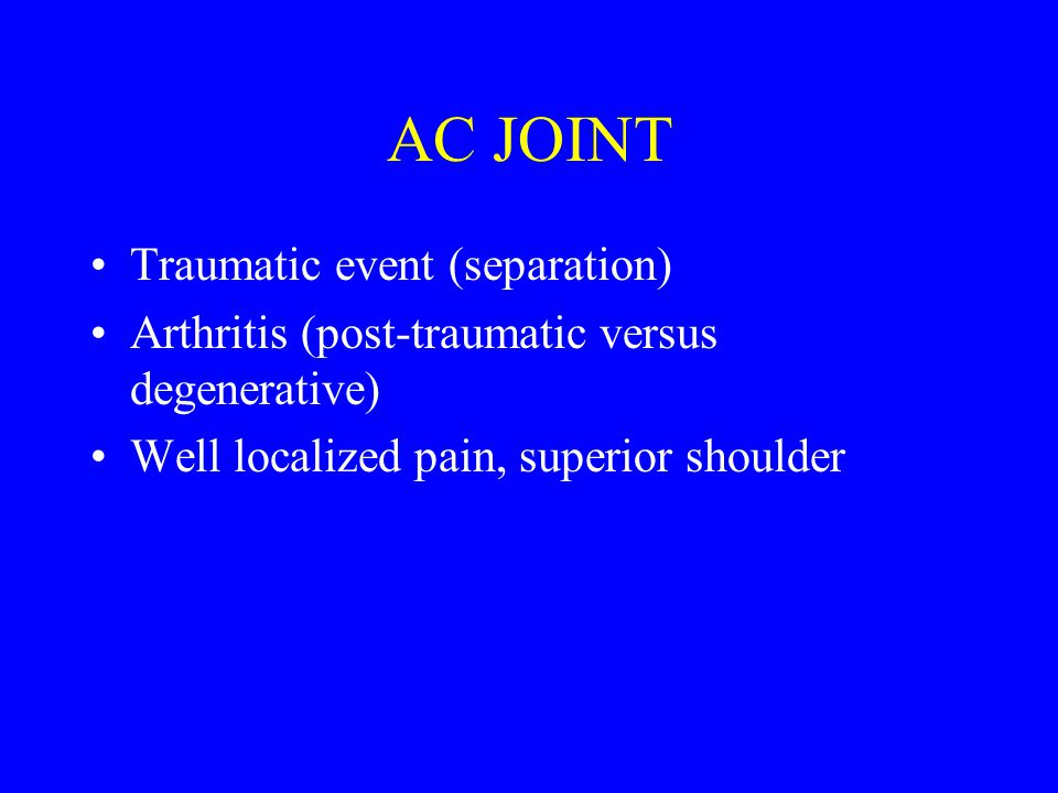 AC JOINT Traumatic event (separation)