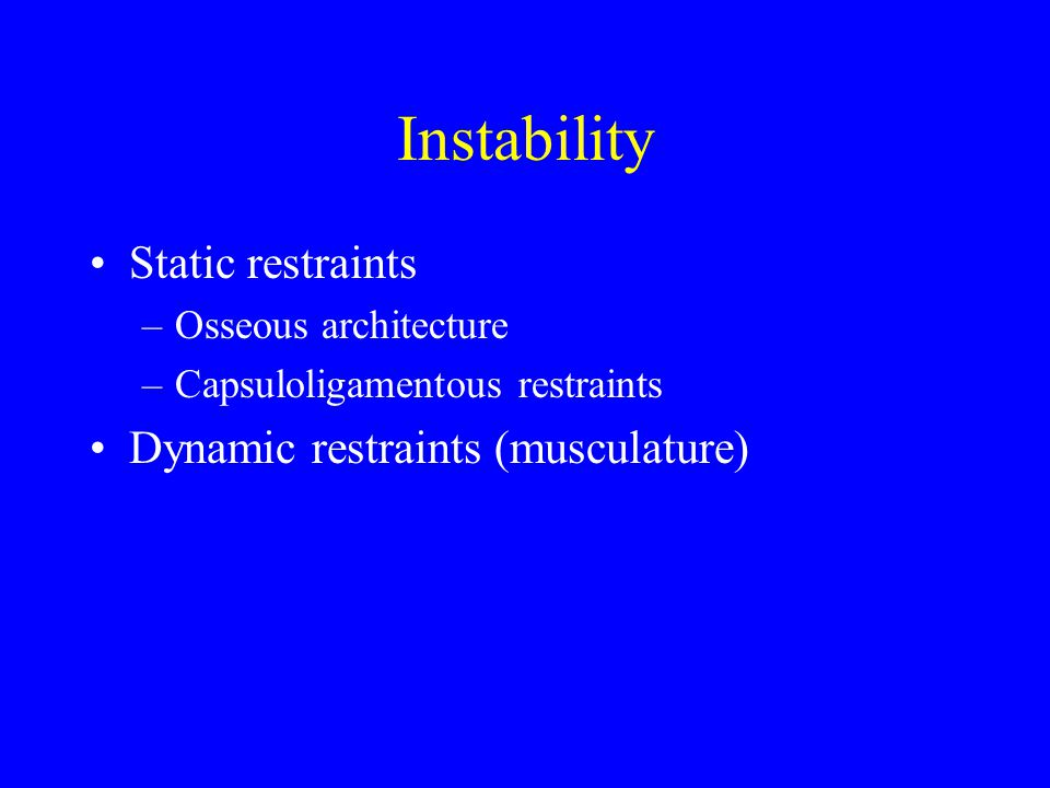 Instability Static restraints Dynamic restraints (musculature)