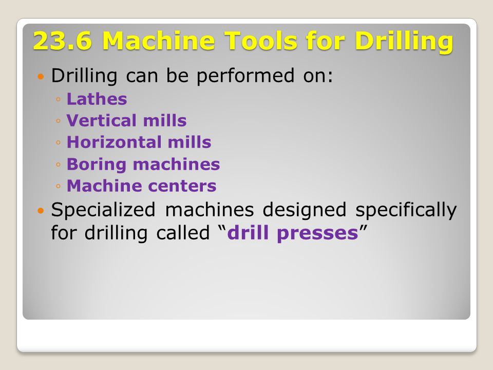 23.6 Machine Tools for Drilling