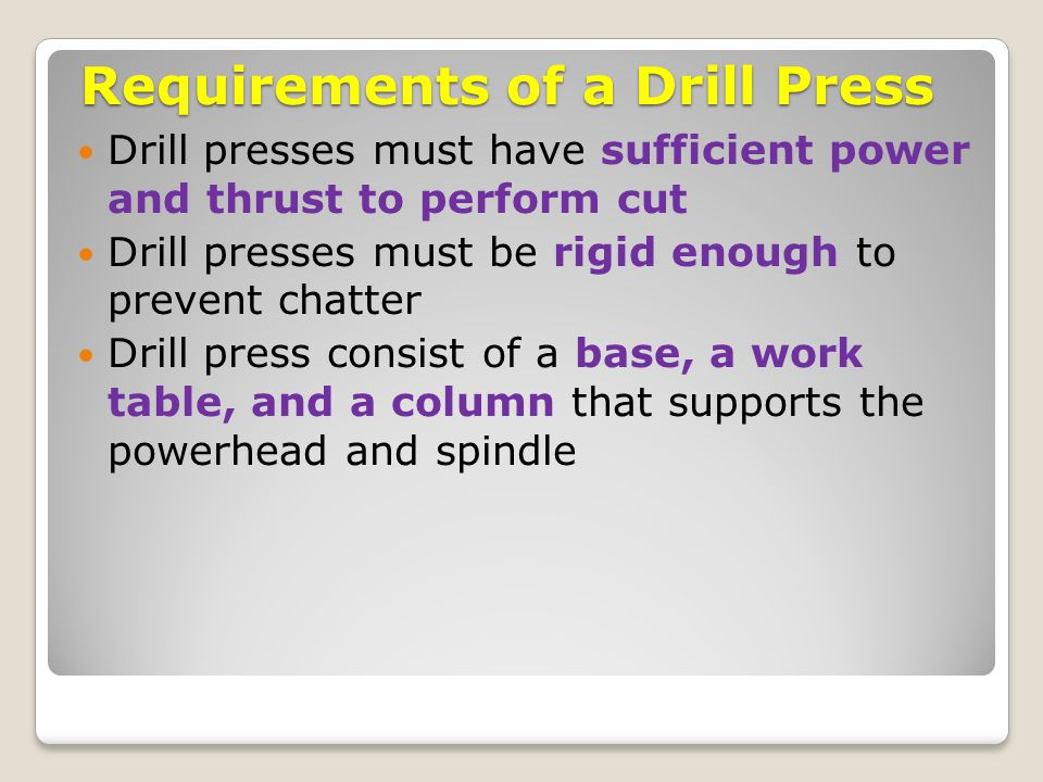 Requirements of a Drill Press