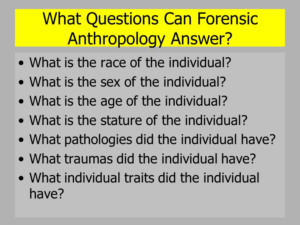 What Questions Can Forensic Anthropology Answer