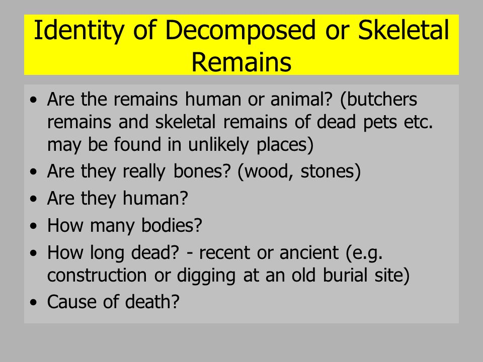 Identity of Decomposed or Skeletal Remains