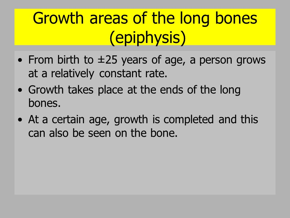 Growth areas of the long bones (epiphysis)