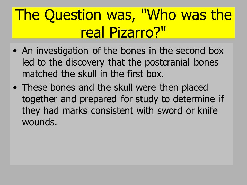 The Question was, Who was the real Pizarro