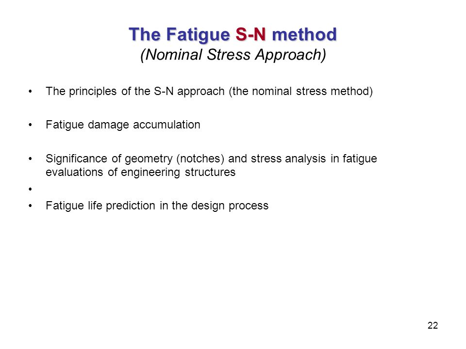 The Fatigue S-N method (Nominal Stress Approach)